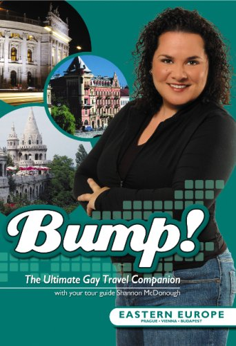 Bump! The Ultimate Gay Travel Companion Eastern Europe