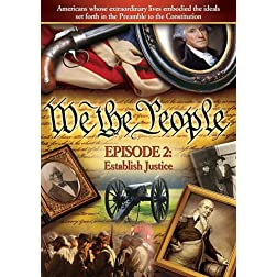 We The People: Establish Justice, Episode 2