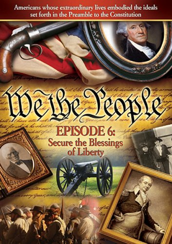 We The People: Secure The Blessings Of Liberty, Episode 6