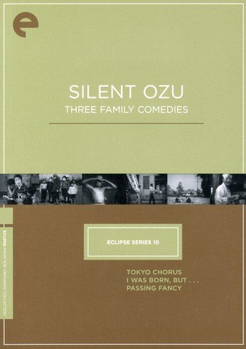 Eclipse Series 10 - Silent Ozu-Three Family Comedies (Tokyo Chorus, I Was Born But..., Passing Fancy) (Criterion Collection)