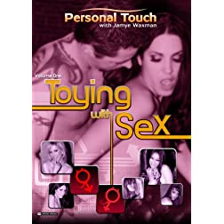 Personal Touch With Jamye Waxman, Volume 1: Toying With Sex