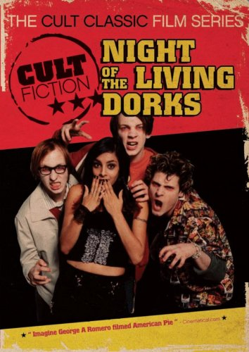 Cult Fiction: Night of the Living Dorks