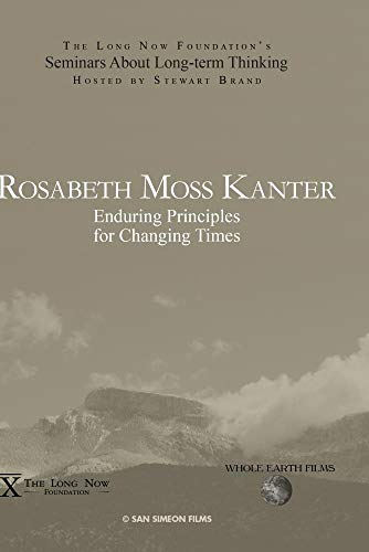 Rosabeth Moss Kanter: Enduring Principles for Changing Times