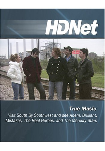 True Music:Visit SXSW with Adem, Brilliant, Mistakes, The Real Heroes, & The Mercury Stars [HD DVD]