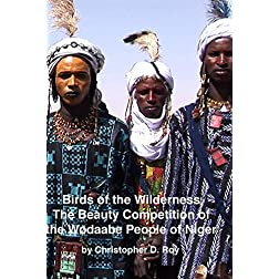 Birds of the Wilderness: The Beauty Competition of the Wodaabe People of Niger
