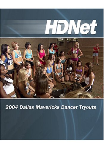 2004 Dallas Mavericks Dancer Tryout [HD DVD]