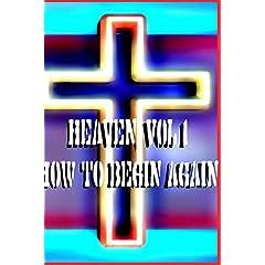 Heaven, Vol 1: How To begin Again