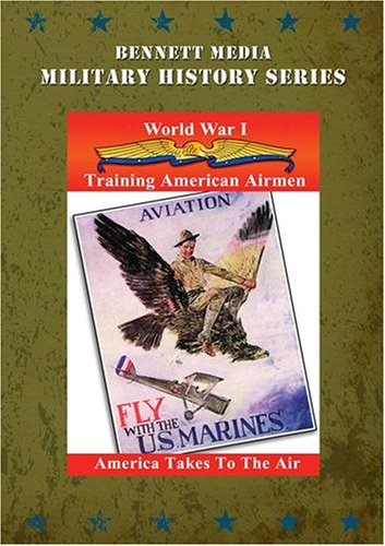 Aviation In W.W.1: Training American Airmen