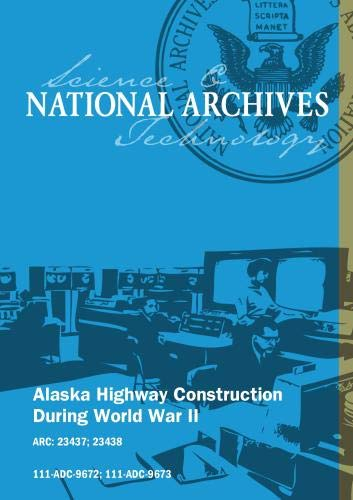 ALASKA HIGHWAY, 1940 - 1949