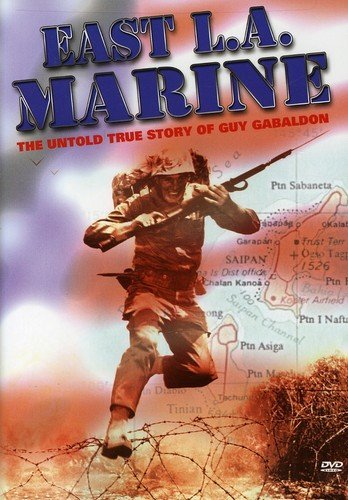 East LA Marine: The Guy Gabaldon Story