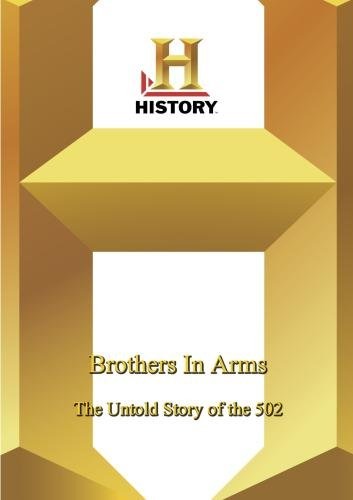 History --  Brothers In Arms: The Untold Story of the 502