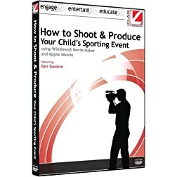 Class on Demand: How to Shoot and Produce Your Child's Sporting Event Using Windows Movie Maker and Apple iMovie: Windows and Apple Educational Training ... Soccer Game Using your Home Video Camera