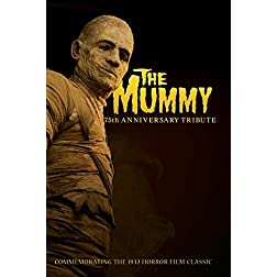 The Mummy - 75th Anniversary Tribute