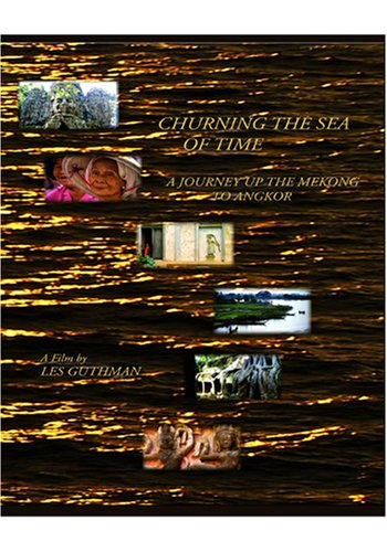 Churning the Sea of Time:  A Journey Up the Mekong to Angkor HD-DVD