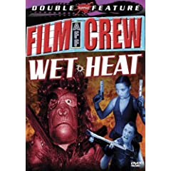 Film Crew & Wet Heat (Double Feature)