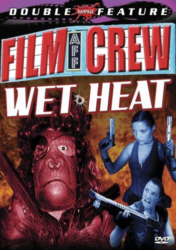 Film Crew & Wet Heat (Double Feature)