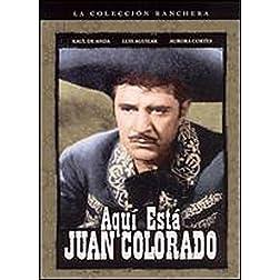Aqui Esta Juan Colorado
