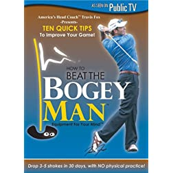 How to Beat the Bogey Man: 10 Quick Tips