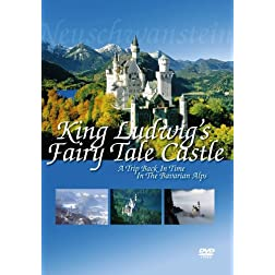 King Ludwig's Fairy Tale Castle: A Trip Back in Time in the Bavarian Alps