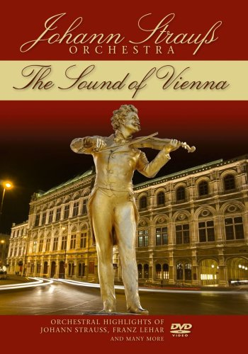 The Sound of Vienna: Orchestral Highlights of Johann Strauss