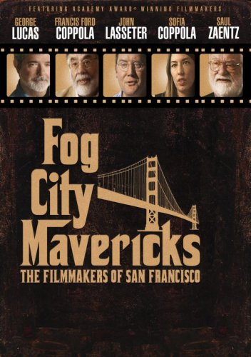 Fog City Mavericks: The Filmakers of San Francisco