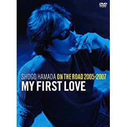 On the Road 2005-2007-My First Love