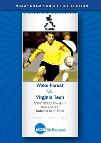 2007 NCAA Division I  Men's Soccer National Semi-Final - Wake Forest vs. Virginia Tech