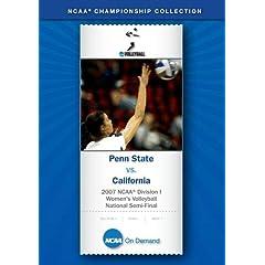 2007 NCAA Division I Women's Volleyball National Semi-Final - Penn State vs. California