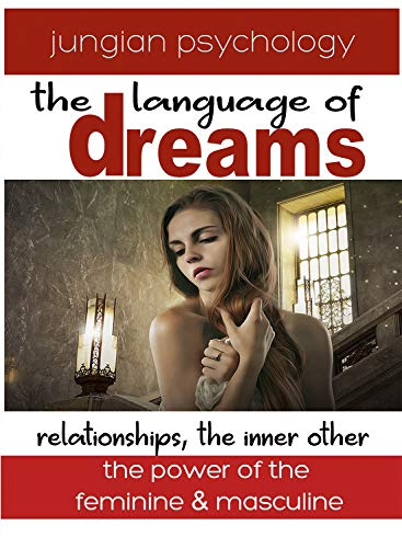 LANGUAGE OF DREAMS: RELATIONSHIPS: THE INNER OTHER.