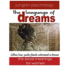 LANGUAGE OF DREAMS: CLOTHES, HAIR, JEWELRY: FEMALE ADORNMENT IN DREAMS.
