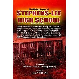 The Mighty Heroes of Stephens-Lee High School