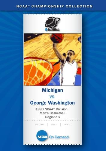 1993 NCAA Division I  Men's Basketball Regionals - Michigan vs. George Washington