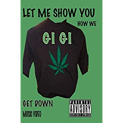 Gi GI (Let Me Show You How We Get Down)