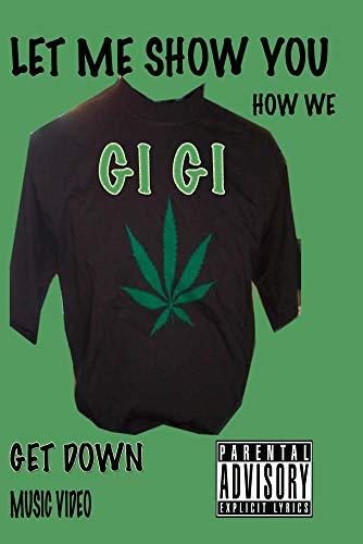 Gi GI (Let Me Show You How We Get Down)