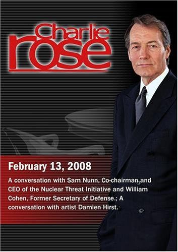 Charlie Rose - Sam Nunn & William Cohen / Damien Hirst (February13, 2008)