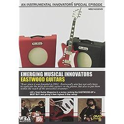 Instrumental Innovators - Eastwood Guitars