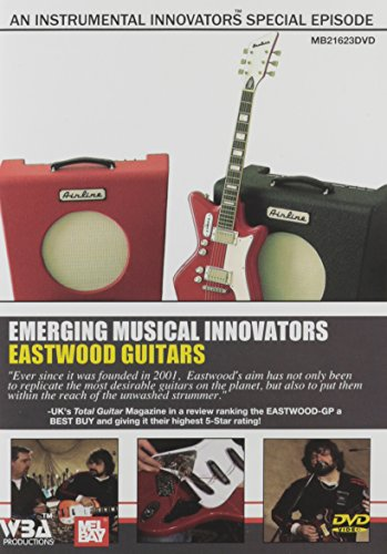Instrumental Innovators - Eastwood Guitars