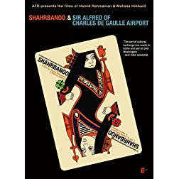 The Films Of Hamid Rahmanian & Melissa Hibbard: Shahrbanoo & Sir Alfred Of Charles De Gaulle Airport