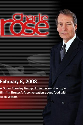 Charlie Rose - Super Tuesday/A discussion about the film