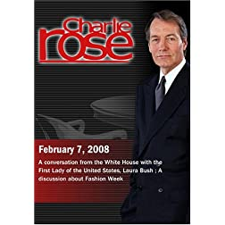 Charlie Rose - Laura Bush/Fashion Week (February 7; 2008)