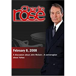 Charlie Rose - McCain's Campaign/Yahoo & Microsoft (February 8; 2008)