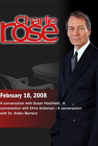 Charlie Rose - Hockfield/Anderson/Bement (February 18, 2008)