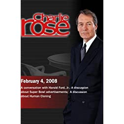 Charlie Rose - Harold Ford/Super Bowl advertisements/Human Cloning (February 4; 2008)