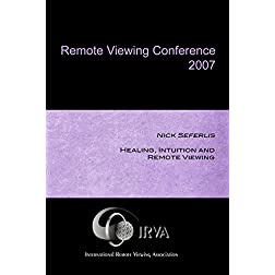 Nick Seferlis - Healing, Intuition and Remote Viewing (IRVA 2007)