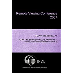 Marty Rosenblatt - ARV-Investment Club Approach Versus Independent Viewing (IRVA 2007)