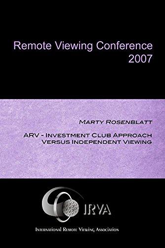 Marty Rosenblatt - ARV-Investment Club Approach Versus Independent Viewing (IRVA 2007)
