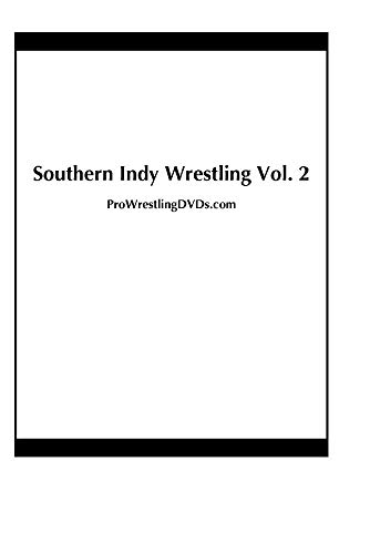 Southern Indy Wrestling Vol. 2