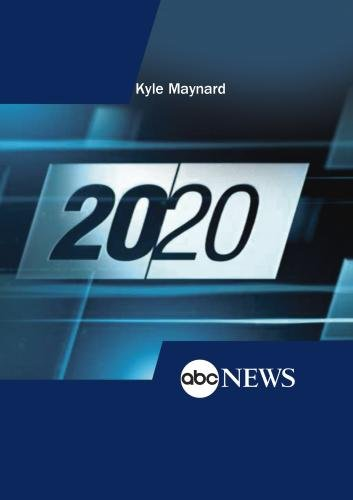 ABC News 20/20 Kyle Maynard