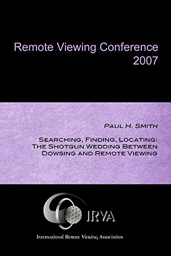 Paul H. Smith - The Shotgun Wedding Between Dowsing and Remote Viewing (IRVA 2007)
