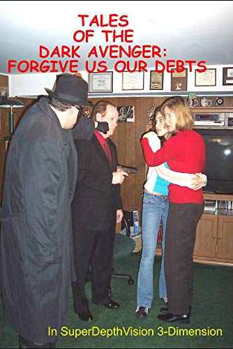 Tales of the Dark Avenger: Forgive Us Our Debts 3-D (HQFS)